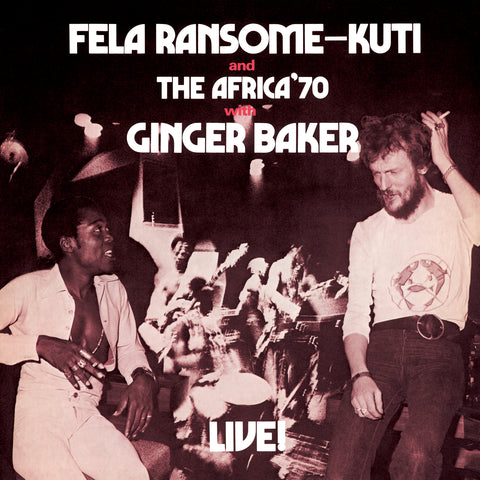 <b>Fela Ransome-Kuti And The Africa '70 With Ginger Baker </b><br><i>Live!</i>