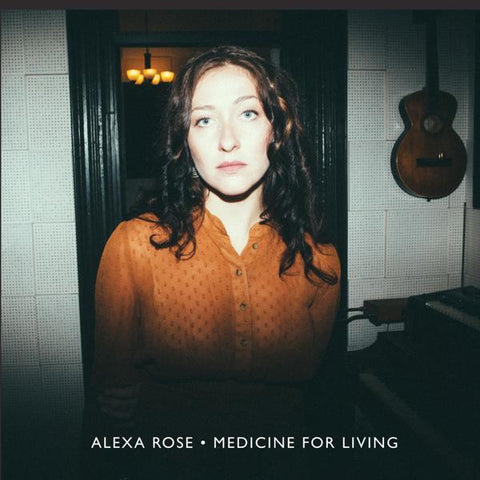 <b>Alexa Rose </b><br><i>Medicine For Living</i>
