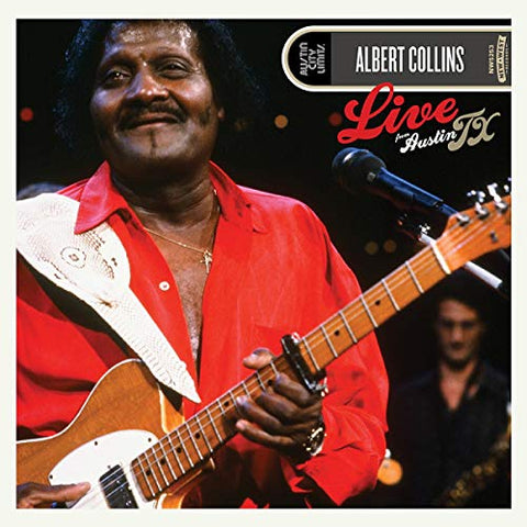 <b>Albert Collins </b><br><i>Live From Austin TX</i>