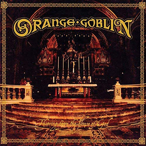 <b>Orange Goblin </b><br><i>Thieving From The House Of God</i>