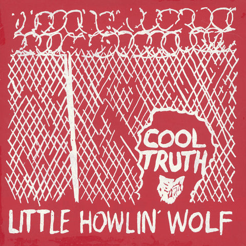<b>Little Howlin' Wolf </b><br><i>Cool Truth</i>