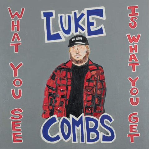 <b>Luke Combs </b><br><i>What You See Is What You Get</i>