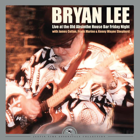 <b>Bryan Lee </b><br><i>Live At The Old Absinthe House Bar Friday Night</i>