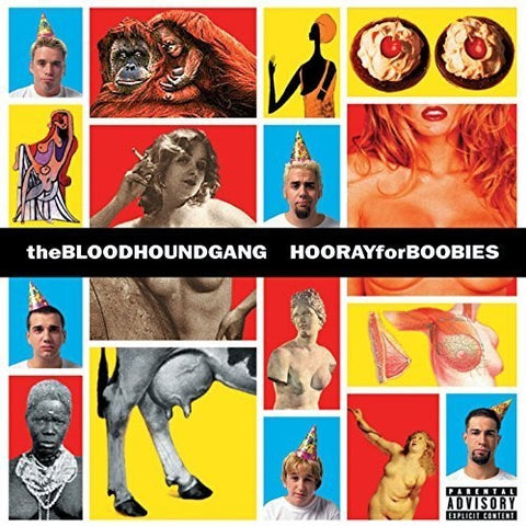 <b>Bloodhound Gang </b><br><i>Hooray For Boobies</i>