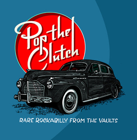 <b>Various </b><br><i>Pop The Clutch:Rare Rockabilly From Them Vaults</i>