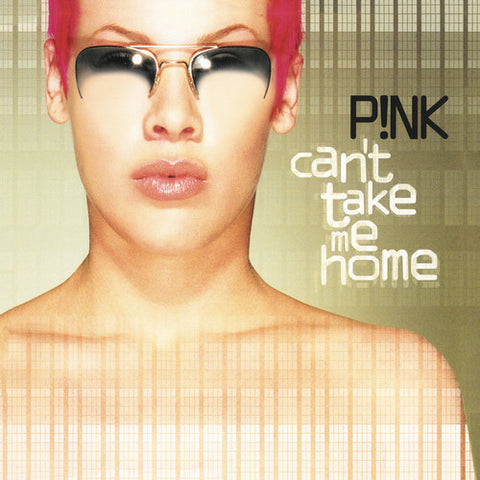 <b>P!NK </b><br><i>Can't Take Me Home </i>