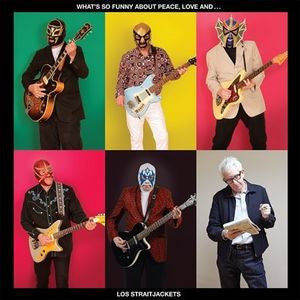 <b> Los Straitjackets </b><br><i>What's So Funny About Peace Love & Los Straitjackets</i>