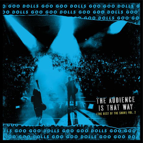 <b>The Goo Goo Dolls </b><br><i>The Audience Is That Way (The Rest Of The Show) Live, Vol. 2</i>