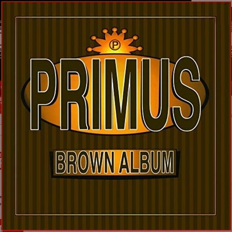 <b>Primus </b><br><i>Brown Album</i>