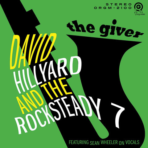 <b>The Dave Hillyard Rocksteady 7 </b><br><i>The Giver</i>