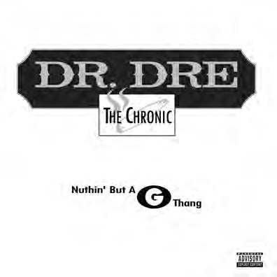 "<b>Dr. Dre </b><br><i>Nuthin' But a ""G"" Thang</i>"