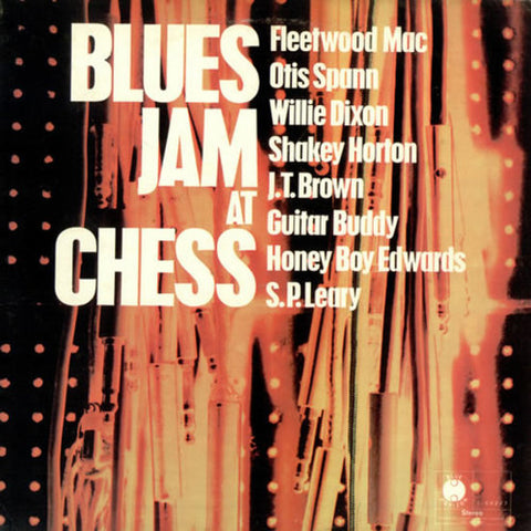 <b>Fleetwood Mac, Otis Spann, Willie Dixon, Shakey Horton, J.T. Brown, Guitar Buddy, Honey Boy Edwards, S.P. Leary </b><br><i>Blues Jam At Chess</i>