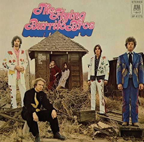 <b>The Flying Burrito Bros </b><br><i>The Gilded Palace Of Sin</i>