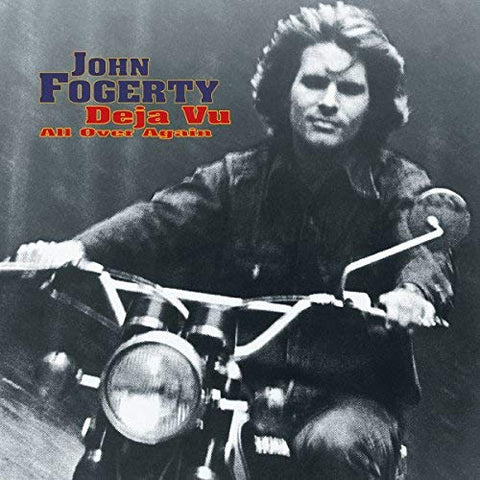 <b>John Fogerty </b><br><i>Deja Vu (All Over Again)</i>