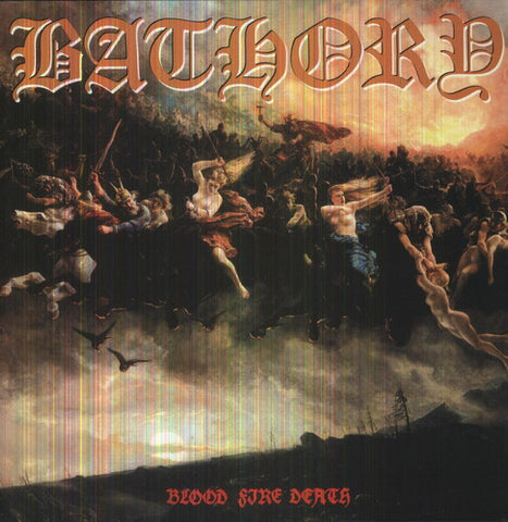 <b>Bathory </b><br><i>Blood Fire Death</i>