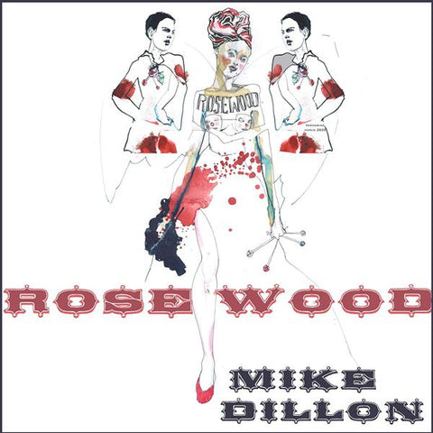 <b>Mike Dillon </b><br><i>Rosewood</i>