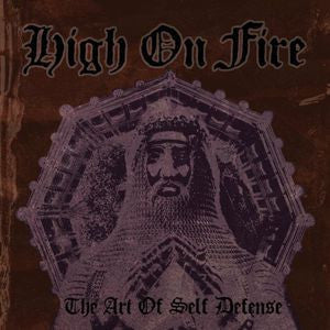 <b>High On Fire </b><br><i>The Art Of Self Defense</i>