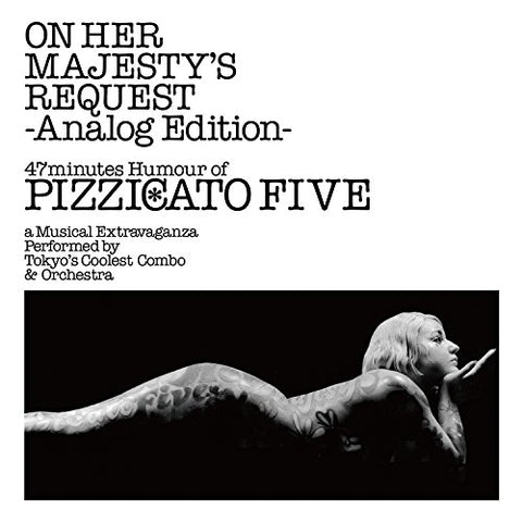 <b>Pizzicato Five </b><br><i>On Her Majesty's Request</i>