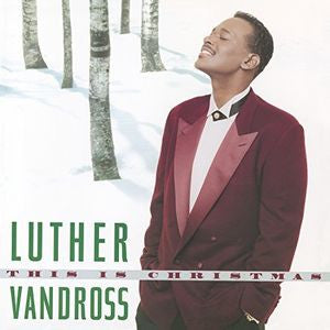 <b>Luther Vandross </b><br><i>This Is Christmas</i>