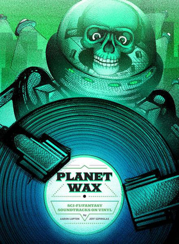 "<b>Aaron Lupton & Jeff Szpirglas </b><br><i>Planet Wax: Sci-Fi / Fantasy Soundtracks on Vinyl [Book + 7""]</i>"