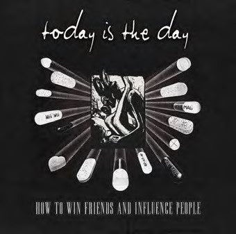 <b>Today Is The Day </b><br><i>How To Win Friends And Influence People: 25th Anniversary Vinyl Remaster</i>