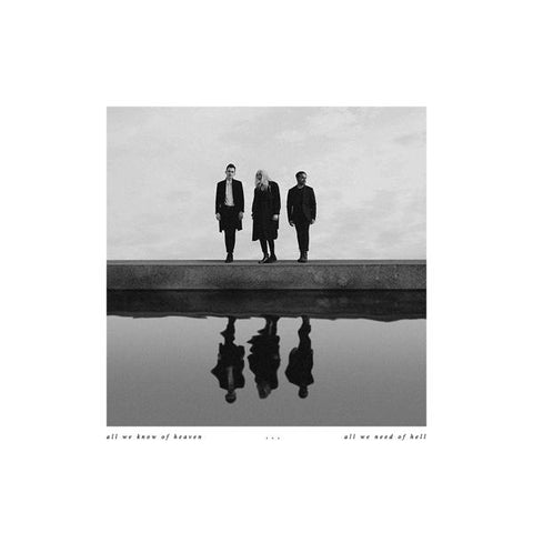 <b>Pvris </b><br><i>All We Know Of Heaven, All We Need Of Hell </i><br>Release Date : 08/25/2017