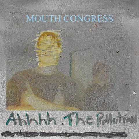 "<b>Mouth Congress </b><br><i>Ahhhh The Pollution [Colored Cinyl] [7""]</i>"