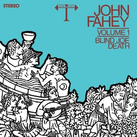 <b>John Fahey </b><br><i>Volume 1 / Blind Joe Death</i>