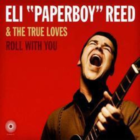 "<b>Eli ""Paperboy"" Reed & The True Loves </b><br><i>Roll With You</i>"