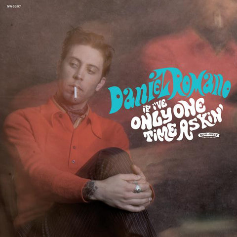 <b>Daniel Romano </b><br><i>If I've Only One Time Askin'</i>