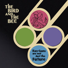 <b>The Bird And The Bee </b><br><i>Ray Guns Are Not Just The Future 10th Anniversary Expanded Edition (Includes Please Clap Your Hands Ep)</i>