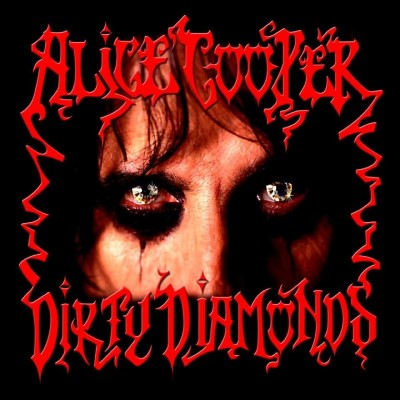 <b>Alice Cooper </b><br><i>Dirty Diamonds</i>