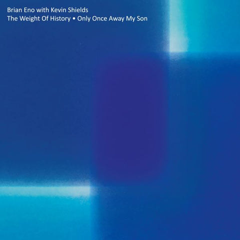 "<b>Brian Eno With Kevin Shields </b><br><i>The Weight Of History / Only Once Away My Son - 12""</i>"