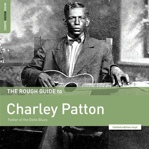 <b>Charley Patton </b><br><i>The Rough Guide To Charley Patton - Father Of The Delta Blues</i>