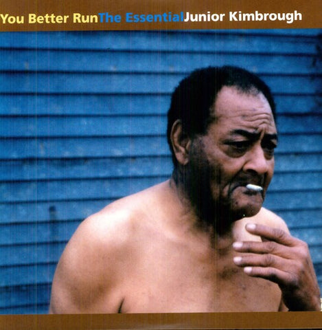 <b>Junior Kimbrough </b><br><i>You Better Run : The Essential Junior Kimbrough</i>