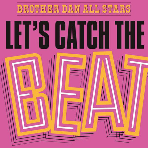<b>Brother Dan All Stars </b><br><i>Let's Catch The Beat [Import]</i>