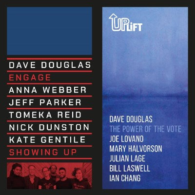 <b>Dave Douglas </b><br><i>Showing Up / The Power Of The Vote</i>