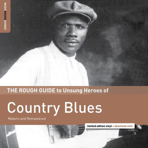 <b>Various Artists </b><br><i>The Rough Guide To Unsung Heroes of Country Blues</i>