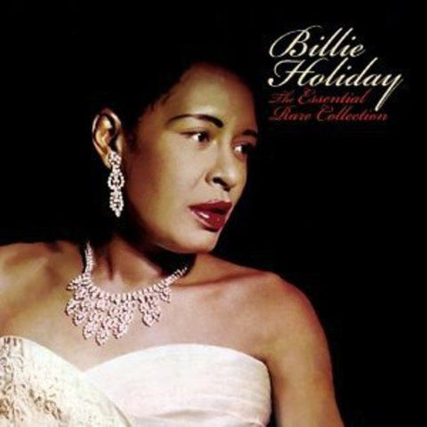 <b>Billie Holiday </b><br><i>The Essential Rare Collection</i>
