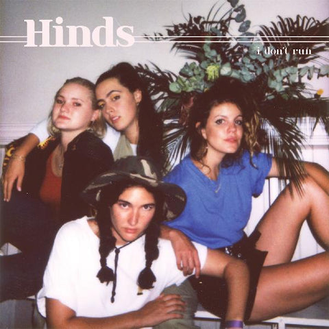 <b>Hinds </b><br><i>I Don't Run [Indie-Exclusive White Vinyl]</i>