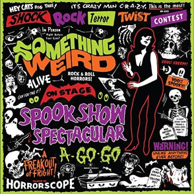 <b>Various </b><br><i>Something Weird Spook Show Spectacular A-Go-Go</i>
