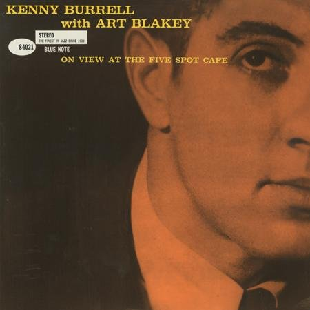 <b>Kenny Burrell with Art Blakey </b><br><i>On View At The Five Spot Cafe [2LP, 45RPM]</i>