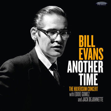 <b>Bill Evans </b><br><i>Another Time: The Hilversum Concert</i>