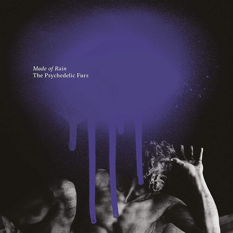 <b>The Psychedelic Furs </b><br><i>Made Of Rain</i>