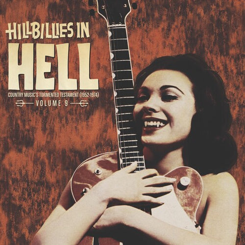 <b>Various </b><br><i>Hillbillies In Hell - Country Music's Tormented Testament (1952 - 1974) Volume 9</i>