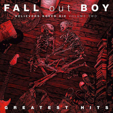 <b>Fall Out Boy </b><br><i>Believers Never Die (Volume 2)</i>