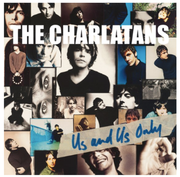 <b>The Charlatans </b><br><i>Us And Us Only</i>