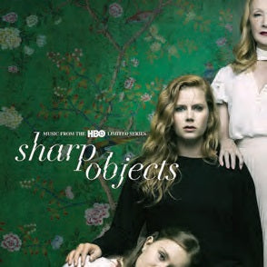 <b>Various Artists </b><br><i>Sharp Objects (Music From The HBO Limited Series)</i>
