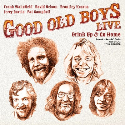 <b>The Good Old Boys </b><br><i>Drink Up And Go Home: Live At Margarita's Cantina, Feb. 20 & 21, 1975</i>