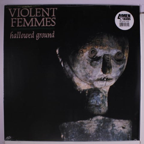 <b>Violent Femmes </b><br><i>Hallowed Ground</i>